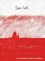From Hell : Being a Melodrama in Sixteen Parts, Hardcover by Moore, Alan; Cam...