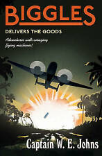 Biggles Delivers the Goods: Number 4 of the Biggles Series-ExLibrary