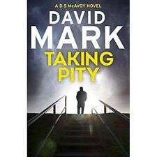 Taking Pity: The 4th DS McAvoy Novel, Mark, David, Very Good Book