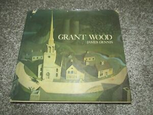 Grant Wood by James Dennis (1975, Hardcover)