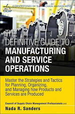 The Definitive Guide to Manufacturing and Service Operations: Master the Strateg
