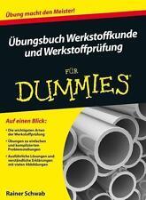 Übungsbuch Werkstoffkunde und Werkstoffprüfung für Dummies Rainer Schwab
