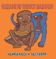 Gezani and the Tricky Baboon ' Khoza, Valanga