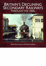 Britain's Declining Secondary Railways Through the 1960s: The Blake Paterson...