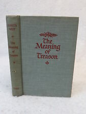 Rebecca West THE MEANING OF TREASON Viking Press 1947 HC