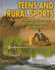Teens and Rural Sports: Rodeos, Horses, Hunting, and Fishing (Youth in Rural Nor