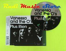CD Singolo VANESSA AND THE O'S Plus rien 2003 Eu VIRGIN RECORDS  mc dvd (S10)