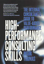 High-Performance Consulting Skills: The Internal Consultant's Guide to...
