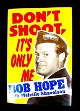 "AUTOGRAPHED 1ST EDITION ""DON'T SHOOT, IT'S ONLY ME"" BY BOB HOPE - 1990"