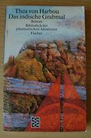 Thea von Harbou - Das indische Grabmal - Bibliothek der phantastischen Abenteuer