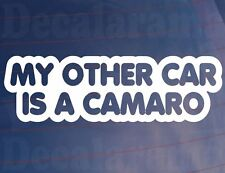 MY OTHER CAR IS A CAMARO Funny Novelty Car/Window/Bumper Vinyl Sticker/Decal