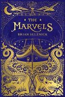 The Marvels: By Selznick, Brian, Selznick, Brian