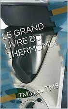 nouveau!! - LE GRAND LIVRE DU THERMOMIX - version PAPIER