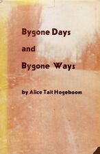 HOGEBOOM, Alice Tait – BYGONE DAYS AND BYGONE WAYS