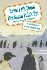 Some Folk Think the South Pole's Hot: The Three Tenors Play the Antarc-ExLibrary
