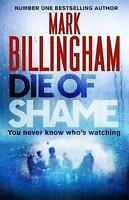Die of Shame by Billingham, Mark, Hardcover Book, New, FREE & Fast Delivery!