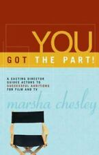 You got the Part a casting Director Guides Actors Marsha Chesley Paperback NEW