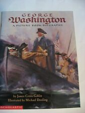 George Washington: A Picture Book Biography James Cross Giblin Scholastic