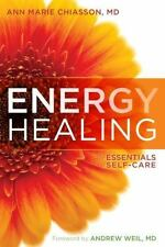 Energy Healing: The Essentials of Self-Care by Chiasson M.D., Ann Marie