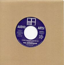 INCREDIBLES   THERE'S NOTHING ELSE TO SAY / INSTR   UK AUDIO ARTS/OUTTASIGHT