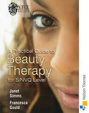 A Practical Guide to Beauty Therapy: For NVQ Level 1-ExLibrary
