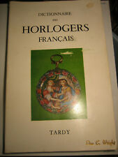 Dictionnaire Des Horlogers Francais  ,  Tardy  French Watch & Clock Makers