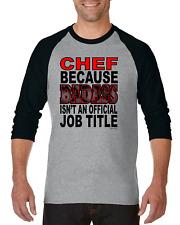 Raglan T-shirt 3/4 Sleeve Chef Because Badass Isn't An Official Job Title