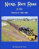 NICKEL PLATE ROAD in Color, Vol. 2: 1960-1985 -- (NEW BOOK)