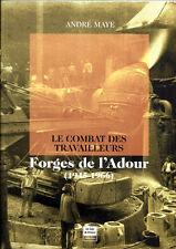 LE COMBAT DES TRAVAILLEURS # FORGES DE L'ADOUR  # (1945 - 1966) par ANDRE MAYE