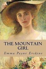 The Mountain Girl by Emma Payne Erskine (2017, Paperback)