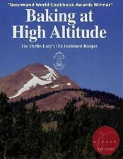 Baking at High Altitude/the Muffin Lady's Old Fashioned Recipes: The Muffin Lady