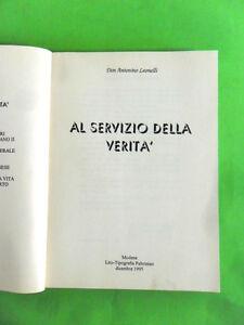 DOTT.ANTONIO LEONELLI.AL SERVIZIO DELLA VERITA.LITO-TIPOGRAFIA PALTRINIERI 1995