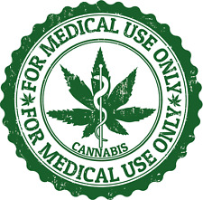 """Cannabis For Medical Use Only Car Bumper Sticker Decal 5"""" x 5"""""""