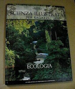 Scienza illustrata per ragazzi 16 ECOLOGIA / Repubblica L'Espresso 2009