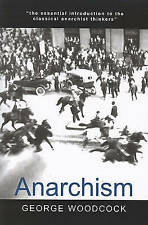 NEW Anarchism (Broadview Encore Editions) by George Woodcock