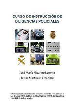 Curso de Instruccion de Diligencias Policiales : Manual Teorico y Practico...