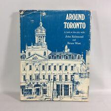 Around Toronto by John Richmond Bruce West 1969 Double Day HC DJ