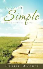 Keep It Simple: During Difficult Times (Paperback or Softback)