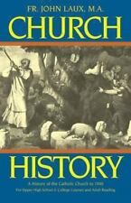 Church History : A Complete History of the Catholic Church to the Present Day