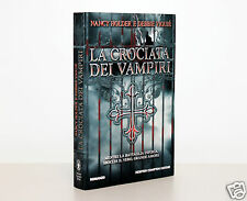 LA CROCIATA DEI VAMPIRI [NANCY HOLDER E DEBBIE VIGUIE] NEWTON