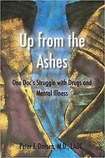 Up from the Ashes: One Doc's Struggle with Drugs and Mental Illness [Paperbac...