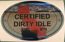 Certified Dirty Idle Sticker not Clean Idle Sicker HOLOGRAPHIC 4x6