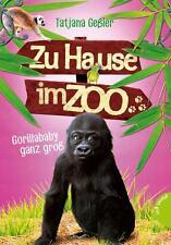 Zu Hause im Zoo 01: Gorillababy ganz groß von Tatjana Gessler (2014,...