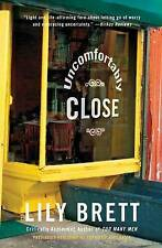 Uncomfortably Close: A Novel-ExLibrary