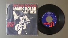"""MARC BOLAN & T REX - ZIP GUN BOOGIE - SPACE BOSS - 7"""" VINYL CBS REX 2988 FRANCE"""