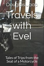 Travels with Evel: Tales of Trips from the Seat of a Motorcycle NEW BOOK