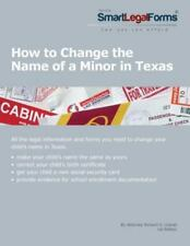 How to Change the Name of a Minor in Texas: All of the Forms and Instructions Yo