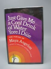 Just Give Me A Cool Drink of Water 'fore I Diiie Maya Angelou 1971 Random House