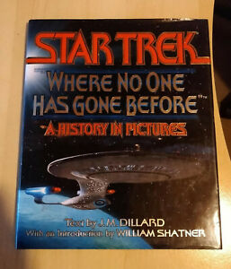 "STAR TREK -""WHERE NO ONE HAS GONE BEFORE"" - A HISTORY IN PICTURES - J.M. DILLARD"