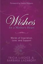 Wishes For  A Mother's Heart: Words of Inspiration, Love, and Support, Lazaroff,